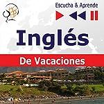 Inglés - De Vacaciones: On Holiday (Escucha & Aprende) | Dorota Guzik