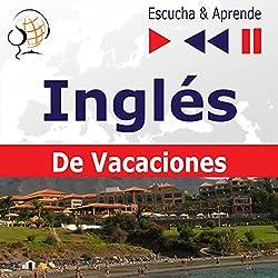 Inglés - De Vacaciones: On Holiday (Escucha & Aprende)