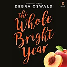 The Whole Bright Year Audiobook by Debra Oswald Narrated by Maria Angelico