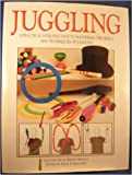 Juggling: Master the Skills of Juggling With Balls, Rings and Clubs