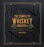 The Complete Whiskey Course: A Comprehensive