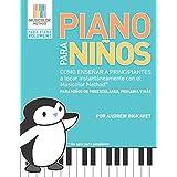 Piano Para Niños: Como enseñar a principiantes a tocar instantáneamente con el Musicolor Method®: La forma # 1 del mundo para enseñar y aprender . Method Para Piano) (Spanish Edition)