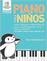 Piano Para Niños: Como enseñar a principiantes a tocar ...