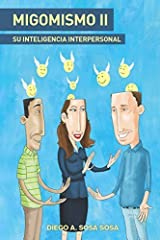 Migomismo Ii - Su Inteligencia Interpersonal (Spanish Edition) by Diego A. Sosa Sosa (2014-01-19) Mass Market Paperback