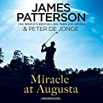 Miracle at Augusta | James Patterson,Peter De Jonge