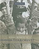 What Makes a Terrorist?, Shelley Tougas, 0756543126