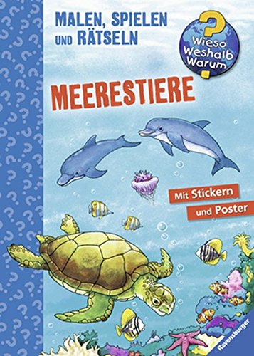 Meerestiere (Wieso? Weshalb? Warum? Malen, spielen und rätseln)