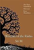 Wisdom of the Rishis: The Three Upanishads - Ishavasya, Kena, Mandukya