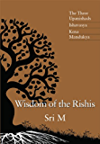 Wisdom of the Rishis: The Three Upanishads: Ishavasya, Kena & Mandukya (English Edition)