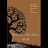 Wisdom of the Rishis: The Three Upanishads: Ishavasya, Kena & Mandukya (English Edition)