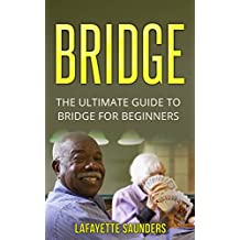 BRIDGE: The Ultimate Guide On How To Play Bridge (bridge, bridge card game, bridge for beginners, bridge card game on kindle)