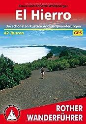 El Hierro: 42 ausgewählte Küsten- und Bergwanderungen. Mit GPS-Tracks