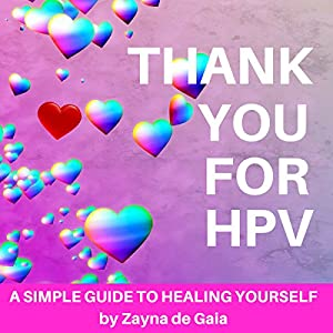 Thank You for HPV: A Simple Guide to Healing Yourself Audiobook