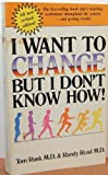 I Want to Change, but I Don't Know How, Tom Rusk and Randy Read, 0843104910