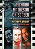 Richard Matheson on Screen, Matthew R. Bradley, 0786442166