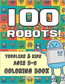 Amazon.com: 100 Robots! Coloring Book - Toddlers & Kids Ages ...