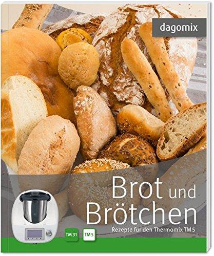 Brot und Brötchen Rezepte für den Thermomix TM5