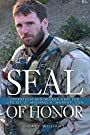 SEAL of Honor: Operation Red Wings and the Life of LT. Michael P. Murphy (USN)