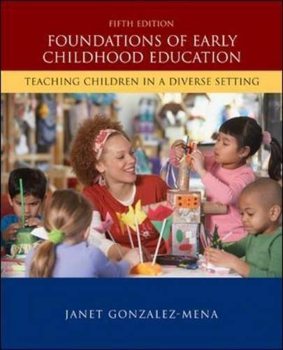 By Janet Gonzalez-Mena - Foundations of Early Childhood Education: Teaching Children in a Diverse Society: 5th (fifth) Edition (Foundations Of Early Childhood Education 5th Edition)