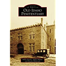 Old Idaho Penitentiary (Images of America)