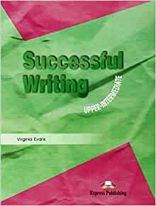 Successful writing: students book upper intermediate
