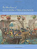 The Adventures of Gillion de Trazegnies – Chivalry and Romance in the Medieval East