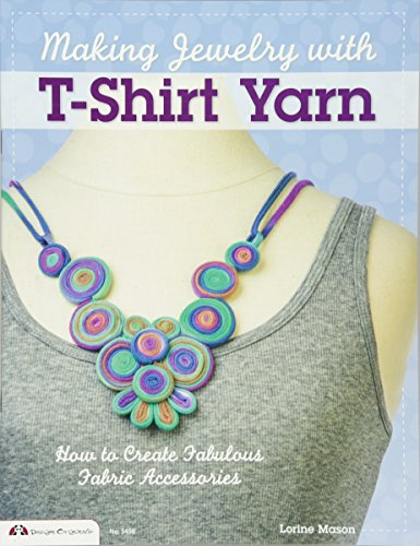 - Making Jewelry with T-Shirt Yarn: How to Create Fabulous Fabric Accessories (Design Originals)