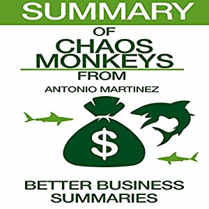 Summary of Chaos Monkeys from Antonio Garcia Martinez Hörbuch