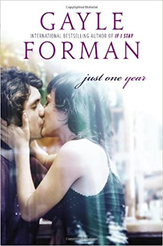 Book By Gayle Forman - Just One Year (9/15/13)