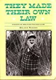 They Made Their Own Law : Stories of Bolivar Peninsula, Wiggins, Melanie, 0892633085