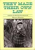 They Made Their Own Law : Stories of Bolivar Peninsula, Wiggins, Melanie, 0892633085
