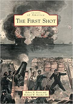 Book The First Shot (Images of America (Arcadia Publishing))