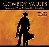 Cowboy Values, James P. Owen, 1493001248