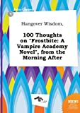 download ebook hangover wisdom, 100 thoughts on frostbite: a vampire academy novel, from the morning after pdf epub