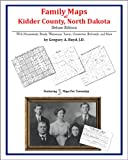 Family Maps of Kidder County, North Dakota, Deluxe Edition : With Homesteads, Roads, Waterways, Towns, Cemeteries, Railroads, and More, Boyd, Gregory A., 1420315560