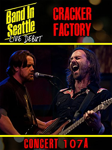 (Cracker Factory - Cracker Factory: Band in Seattle Live Debut - Concert 107 A)