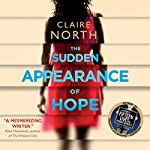 The Sudden Appearance of Hope | Claire North
