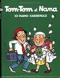 Tom-Tom et Nana, Tome 11 : Ici Radio-Casserole