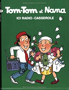 "Afficher ""Tom-Tom et Nana n° 11 Ici Radio-Casserole"""