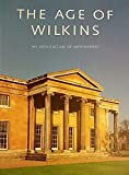 img - for Age of Wilkins, The: The Architecture of Improvement book / textbook / text book