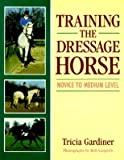 Training the Dressage Horse, Tricia Gardiner, 0706371461