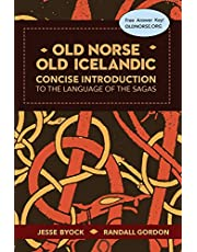 Old Norse - Old Icelandic: Concise Introduction to the Language of the Sagas