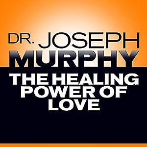 The Healing Power of Love Audiobook