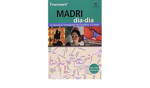 Madri Dia a Dia. 21 Maneiras Inteligentes de Conhecer a Cidade - Coleção Frommers (Em Portuguese do Brasil): Mary-Ann Gallagher: 9788576086833: Amazon.com: ...