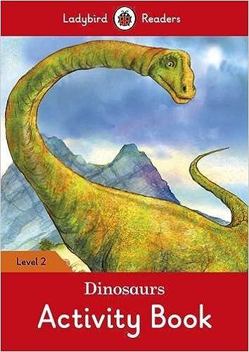 Téléchargements de livres gratuits en ligne Dinosaurs Activity Book – Ladybird Readers Level 2 en français CHM 0241254558