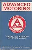 Advanced motoring: An exposition of the basis of advanced motoring Techniques