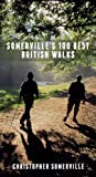 Somerville's 100 Best British Walks by Christopher Somerville front cover