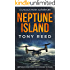 NEPTUNE ISLAND: A Fast Paced Action Adventure Thriller (A Lincoln Monk Adventure Book 1)