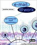 img - for E-Mail @ Work by Whelan Jonathan. (2000-03-27) Paperback book / textbook / text book