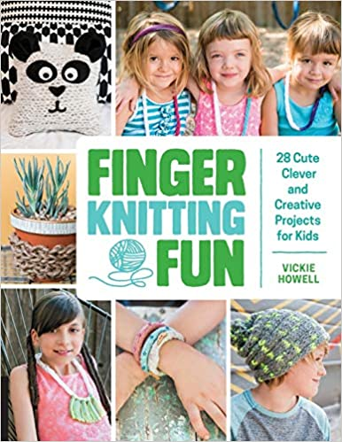 Finger Knitting Fun-- 28 Cute Clever and Creative Projects for Kids.